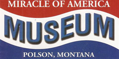 Miracle of America Museum Polson, Montana